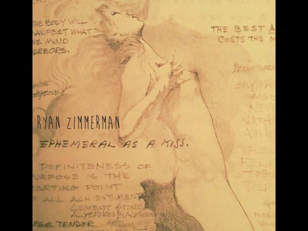 Ryan Zimmerman-Ephemeral As A Kiss
