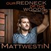 Matt Westin-Our Redneck Of The Woods