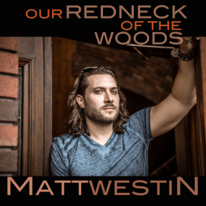 Interview with Matt Westin – Our Redneck Of The Woods