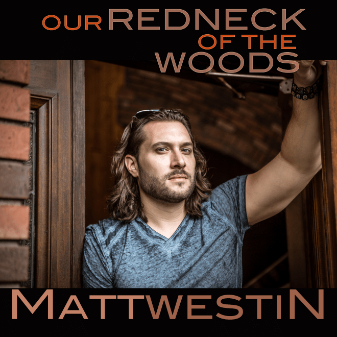 Matt Westin-Our Redneck Of The Woods