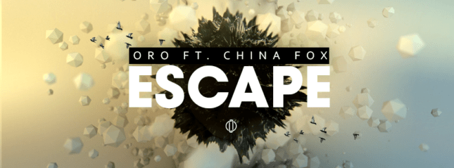 ORO ft China Fox-Escape