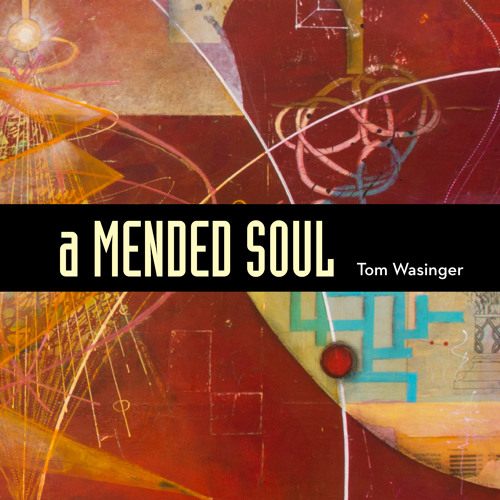 Tom Wasinger-A Mended Soul