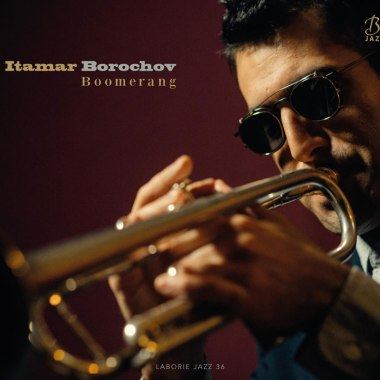 Jazz Master Itamar Borochov Blends Cultures and Unorthodox Arrangements on New Album, Boomerang