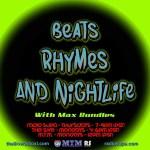 Beats Rhymes Nightlife with Max Bundles