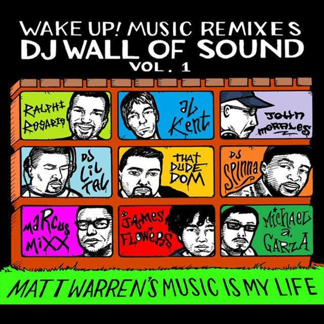 Wake Up Music Remixes-DJ Wall of Sound Vol 1-Music Is My Life