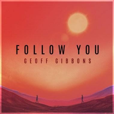 Geoff Gibbons-Follow You