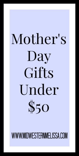 Mother's Day Gifts Under 50