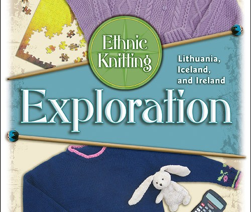 Ethic Knitting Exploration, Lithuania Iceland and Ireland by Druchunas
