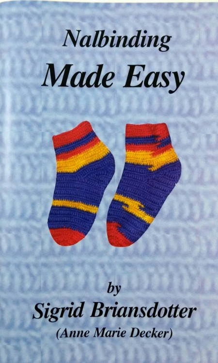 Nalbinding Made Easy by Anne Marie Decker
