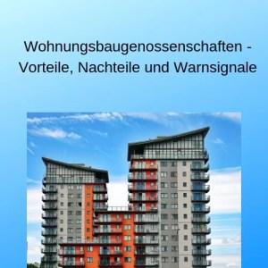 Wohnungsbaugenossenschaften - Vorteile, Nachteile und Warnsignale