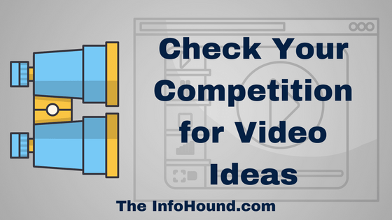 The Infohound Post on Video Ideas from Your competition