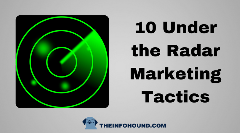 InfoHound shares 10 under the radar marketing tactics
