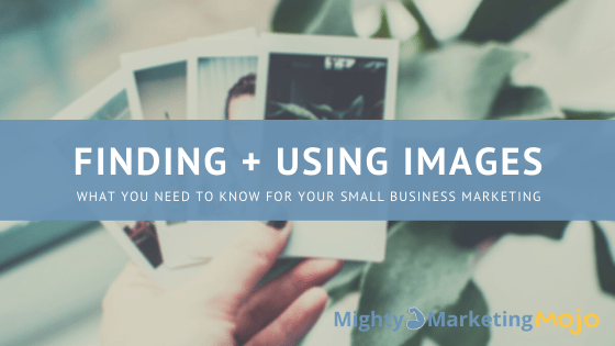 Mighty Marketing Mojo Finding Images Online Marketing