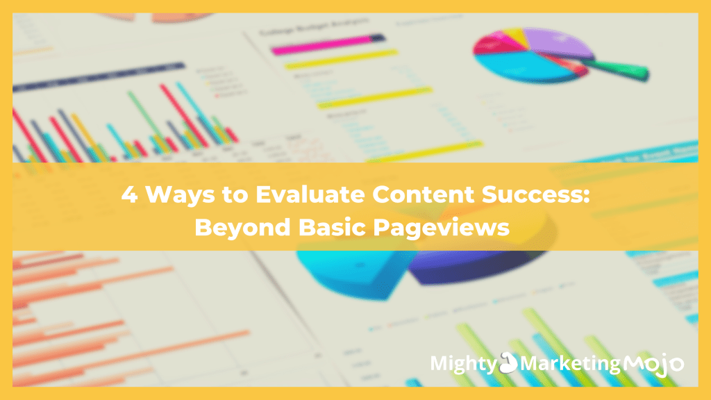 Mighty Marketing Shares 4 Ways to Measure Content Marketing Success