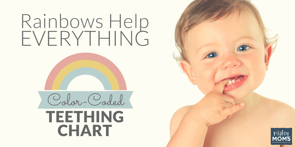 Rainbows Help Everything: A Color-Coded Teething Chart - MightyMoms.club