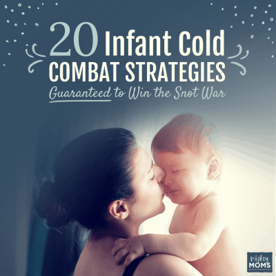 20 Infant Cold Combat Strategies Guaranteed to Win the Snot War