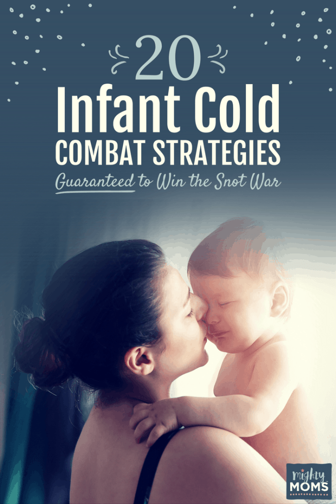 20 Infant Cold Combat Strategies Guaranteed to Win the Snot War - MightyMoms.club