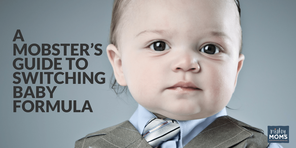 The Mobster's Guide to Switching Baby Formula - MightyMoms.club