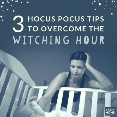 """3 Hocus Pocus Tips to Overcome the """"Witching Hour"""""""