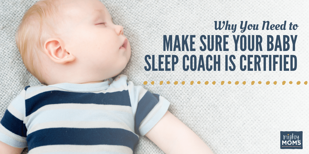 Why You Need To Make Sure Your Baby Sleep Coach Is Certified Mightymoms Club