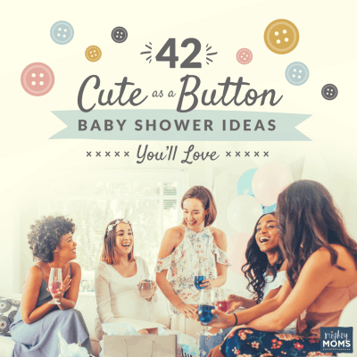 42 Cute as a Button Baby Shower Ideas You'll Love
