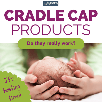 Do Cradle Cap Products Really Work? (It's Testing Time.)