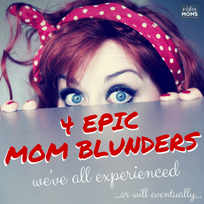 4 Epic Mom Blunders We've All Experienced (Or Will Eventually) ~ MightyMoms.club