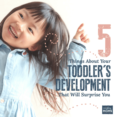 5 Things About Your Toddler's Development That Will Surprise You