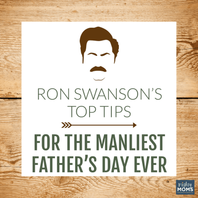 Ron Swanson's Top Tips for the Manliest Father's Day Ever {Free Printable!}