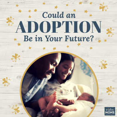 Could an Adoption Be in Your Future?