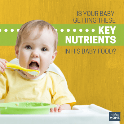 Is Your Baby Getting These Key Nutrients In His Baby Food?