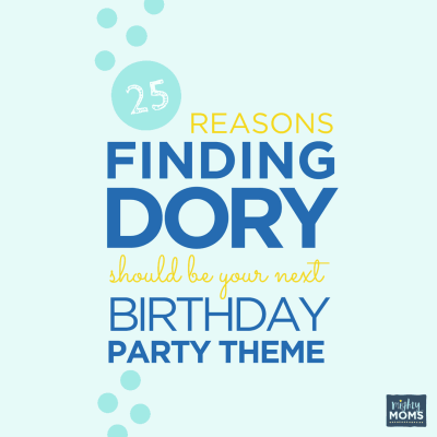 25 Reasons Finding Dory Should Be Your Next Birthday Party Theme