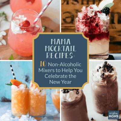 Mama Mocktail Recipes: 10 Non-Alcoholic Mixers to Help You Celebrate