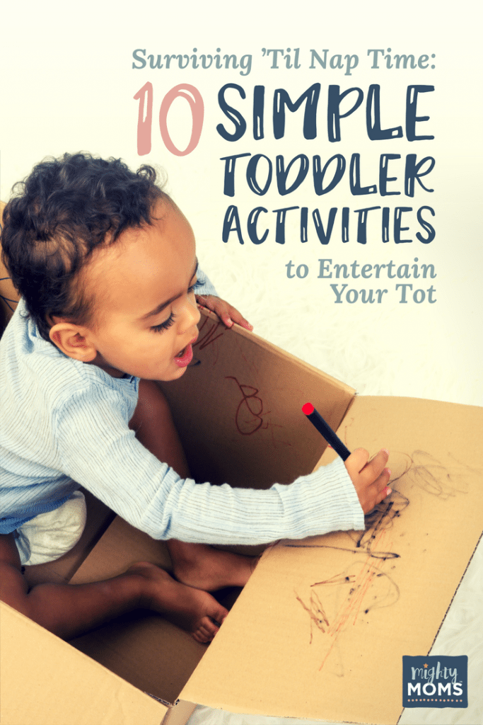Surviving 'Til Naptime: 10 Simple Toddler Activities to Entertain Your Tot - MightyMoms.club