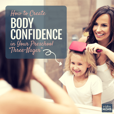 """How to Create Body Confidence in Your Preschool """"Three-Nager"""""""