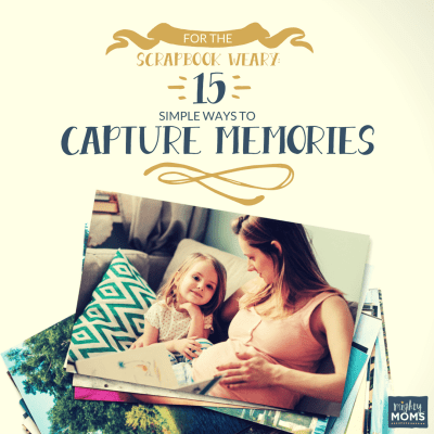 For the Scrapbook-Weary: 15 Simple Ways to Capture Memories