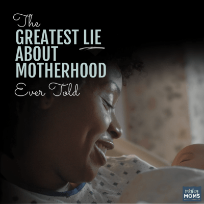 The Greatest Lie About Motherhood Ever Told