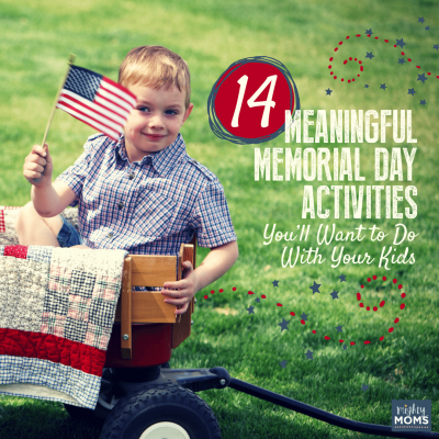 14 Meaningful Memorial Day Activities You'll Want to Do With Your Kids
