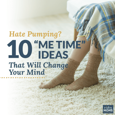 "Hate Pumping? 10 ""Me Time"" Ideas That Will Change Your Mind"