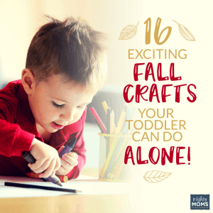 16 Exciting Fall Crafts Your Toddler Can Do Alone - MightyMoms.club