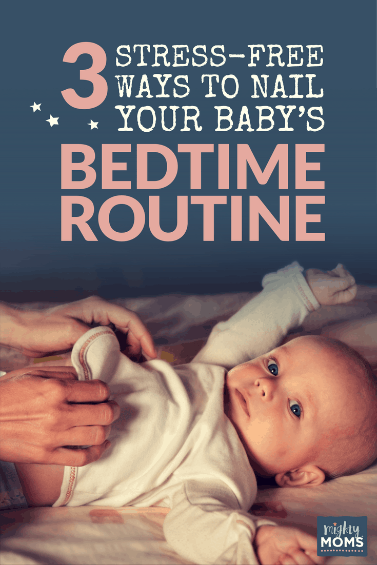 3 Stress-Free Ways to Nail Your Baby's Bedtime Routine - MightyMoms.club