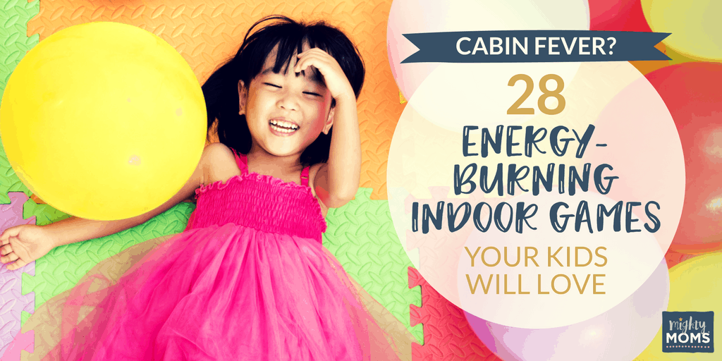 49956106a7be Cabin Fever  28 Energy-Burning Indoor Games Your Kids Will Love ...