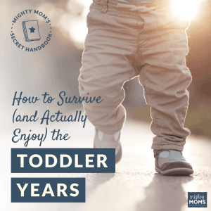 How to Survive (and Actually Enjoy) the Toddler Years