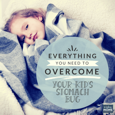 Everything You Need to Overcome Your Kid's Stomach Bug - MightyMoms.club