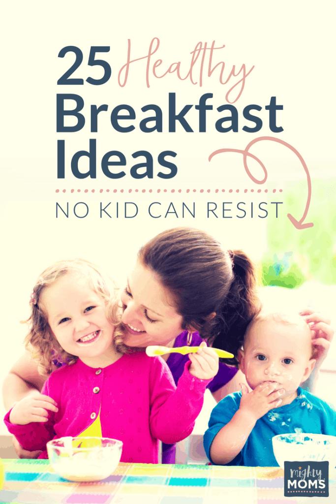 25 Healthy Breakfast Ideas No Kid Can Resist - MightyMoms.club