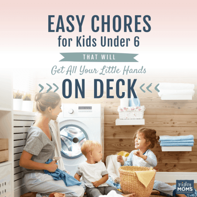 Easy Chores for Kids Under 6 That Will Get All Your Little Hands on Deck