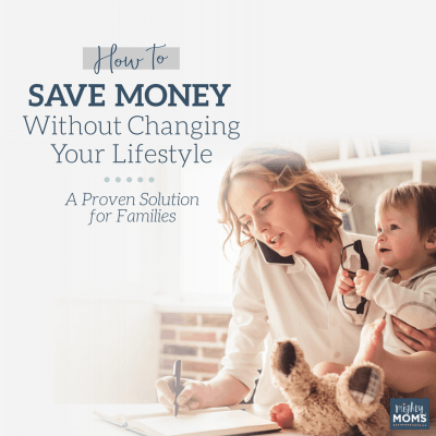 How to Save Money Without Changing Your Lifestyle: A Proven Solution for Families