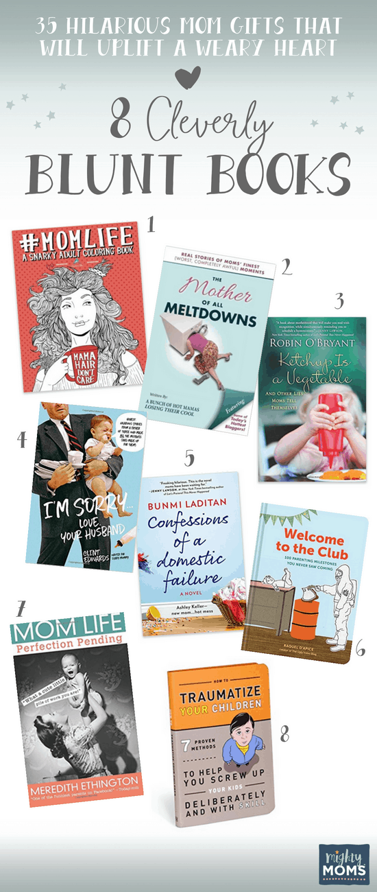 Hilarious Books as Mom Gifts - MightyMoms.club