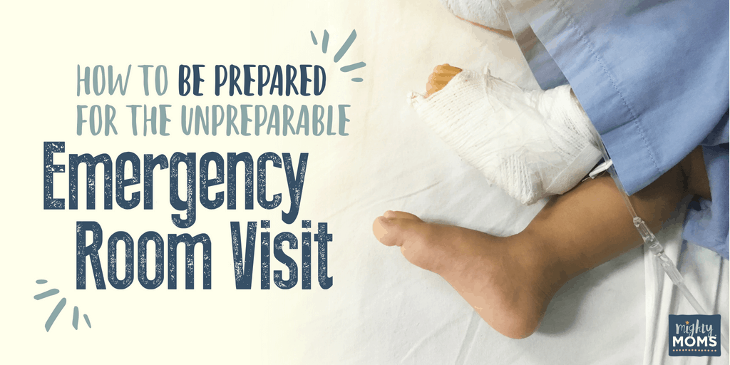 Be prepared for the inevitable Emergency Room Visit! - MightyMoms.club