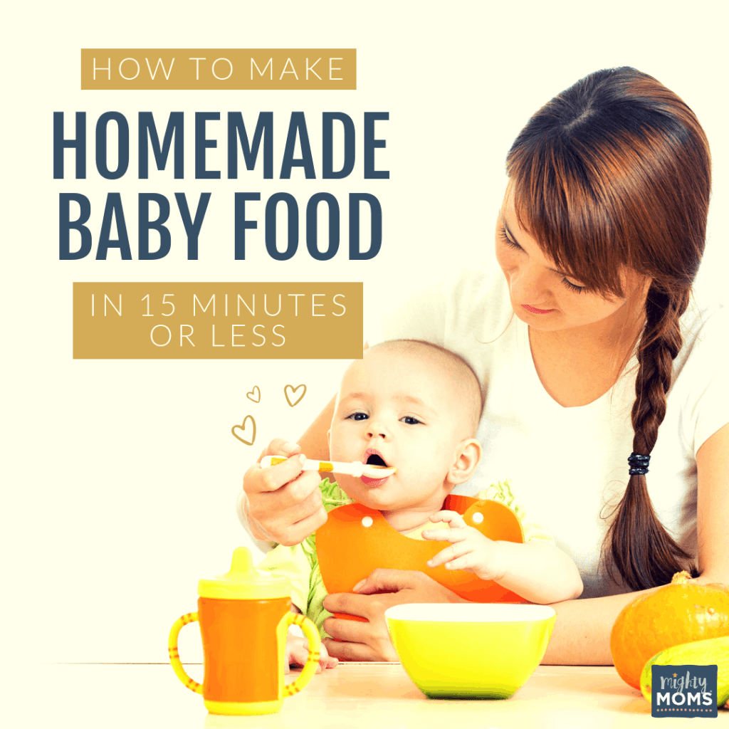 How to Make Homemade Baby Food in 15 Minutes or Less